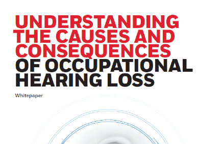 UNDERSTANDING THE CAUSES AND CONSEQUENCES OF OCCUPATIONAL HEARING LOSS